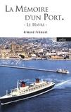 Armand Frémont - La mémoire d'un port - Le Havre.