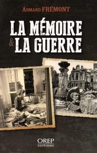 Armand Frémont - La mémoire & la guerre.