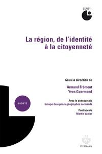 Armand Frémont et Yves Guermond - La région, de l'identité à la citoyenneté.