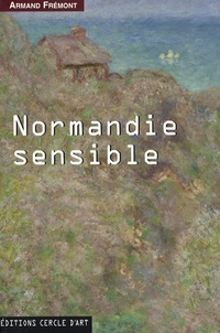 Armand Frémont - Normandie sensible.