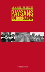 Armand Frémont - Paysans de Normandie.