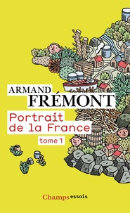 Armand Frémont - Portrait de la France - Tome 1, Alsace - Midi-Pyrénées.