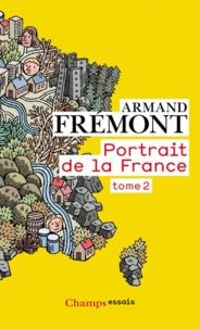 Armand Frémont - Portrait de la France - Tome 2, Nord-Pas-de-Calais - Rhône-Alpes - Outre-mer.
