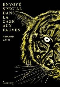 Armand Gatti - Envoyé spécial dans la cage aux fauves.