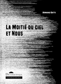 Armand Gatti - La moitié du ciel et nous.
