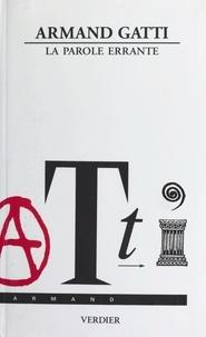 Armand Gatti - La parole errante.