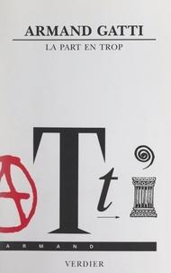 Armand Gatti et Michel Séonnet - La part en trop.