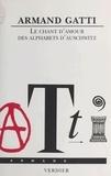 Armand Gatti - Le chant d'amour des Alphabets d'Auschwitz.