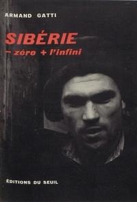 Armand Gatti - Sibérie -zéro + l'infini.