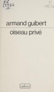 Armand Guibert - Oiseau privé.
