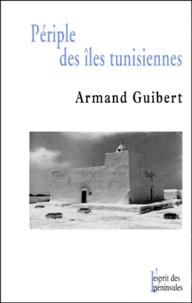 Armand Guibert - Périple des îles tunisiennes.