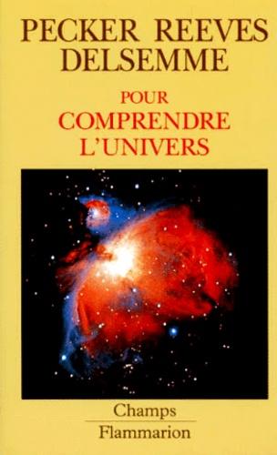 Armand-H Delsemme et Jean-Claude Pecker - Pour comprendre l'univers.