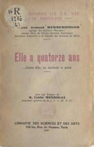 Armand Hemmerdinger et  Mendigal - Elle a quatorze ans - Jeune fille, un médecin te parle.