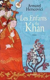 Armand Herscovici - Les enfants du Khan.