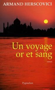 Armand Herscovici - Un voyage or et sang.