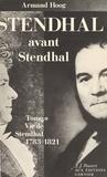 Armand Hoog - Vie de Stendhal (1). Stendhal avant Stendhal : 1783-1821.