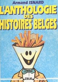 Armand Isnard - L'anthologie des histoires belges.