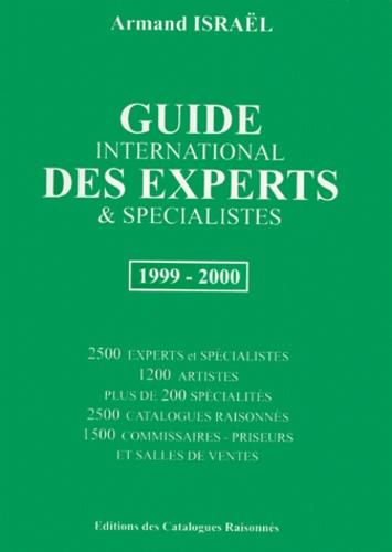 Armand Israël - Guide international des experts & spécialistes 1999-2000 - Catalogues raisonnés, artistes, spécialités, commissaire priseurs & salles des ventes.