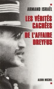 Armand Israël - Les vérités cachées de l'affaire Dreyfus.