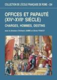Armand Jamme et Olivier Poncet - Offices et papauté (XIVe-XVIIe siècle) - Charges, hommes, destins.
