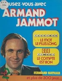 Armand Jammot et Marc Renard - Amusez-vous avec Armand Jammot - Le mot le plus long, le compte est bon, et plus de 300 jeux.