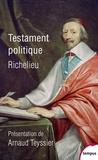 Armand Jean du Plessis Richelieu - Testament politique.