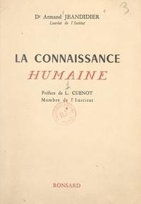 Armand Jeandidier et Lucien Cuénot - La connaissance humaine.