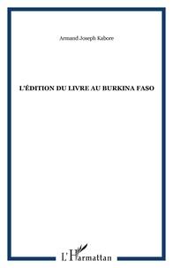 Armand-Joseph Kaboré - L'édition du livre au Burkina Faso.