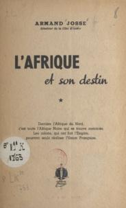 Armand Josse - L'Afrique et son destin.