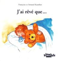 Armand Kaercher et Françoise Kaercher - J'ai rêvé que....