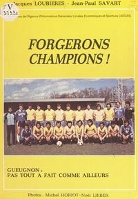 Armand Lameloise et Jacques Loubières - Forgerons champions ! - Gueugnon : pas tout à fait comme ailleurs.