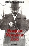 Armand Lanoux - Bonjour, Monsieur Zola.