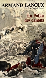 Armand Lanoux - La polka des canons.