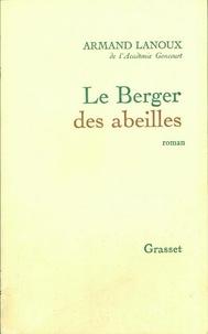 Armand Lanoux - Le berger des abeilles.
