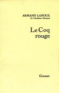 Armand Lanoux - Le coq rouge.