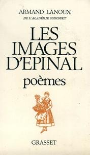 Armand Lanoux - Les images d'Épinal.