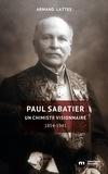 Armand Lattes - Paul Sabatier - Un chimiste visionnaire (1854-1941).