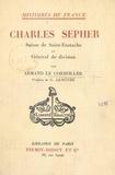 Armand Le Corbeiller et G. Lenotre - Charles Sepher - Suisse de Saint-Eustache et Général de division.