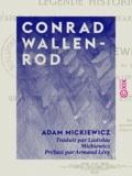 Armand Lévy et Ladislas Mickiewicz - Conrad Wallenrod - Légende historique d'après les chroniques de Lithuanie et de Prusse.