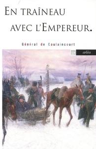 Armand-Louis Augustin Caulaincourt (de) - En traîneau avec l'empereur.