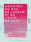 Armand-Louis de Gontaut Biron et Alexandre de Tilly - Mémoires du duc de Lauzun et du comte de Tilly.