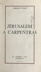 Armand Lunel - Jérusalem à Carpentras.