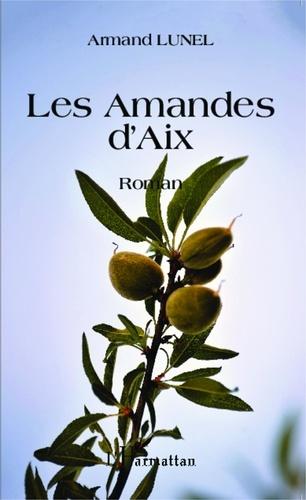 Armand Lunel - Les Amandes d'Aix.