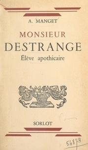 Armand Manget - Monsieur Destrange - Élève apothicaire.