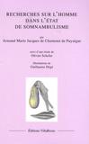 Armand Marie Jacques de Chastenet de Puységur - Recherches sur l'homme dans l'état du somnambulisme - Suivi d'une étude de Olivier Schefer.