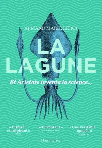 La lagune. Et Aristote inventa la science