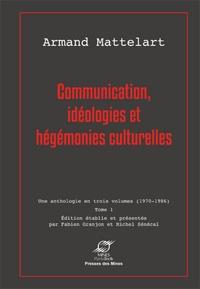 Armand Mattelart - Communication, idéologies et hégémonies culturelles - Tome 1.