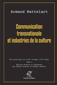 Armand Mattelart - Communication transnationale et industries de la culture - Tome 3.