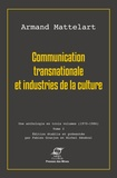 Armand Mattelart - Communication transnationale et industries de la culture - Tome 3.