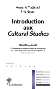 Armand Mattelart et Erik Neveu - Introduction aux cultural studies.